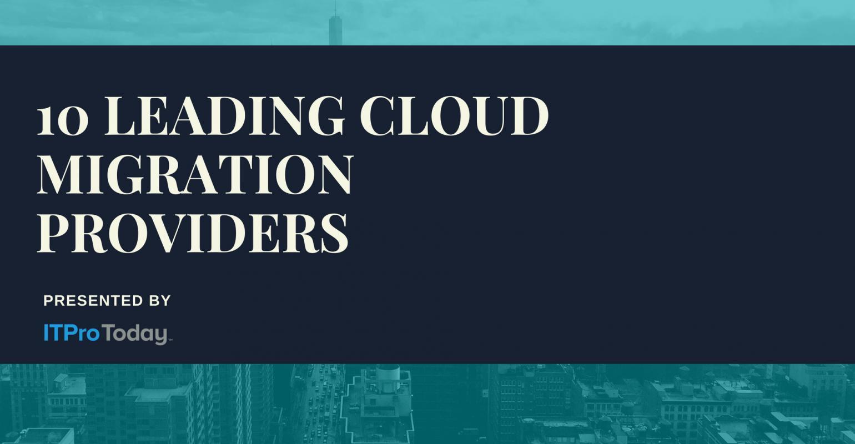 10 Leading Public Cloud Migration Services Providers | IT Pro
