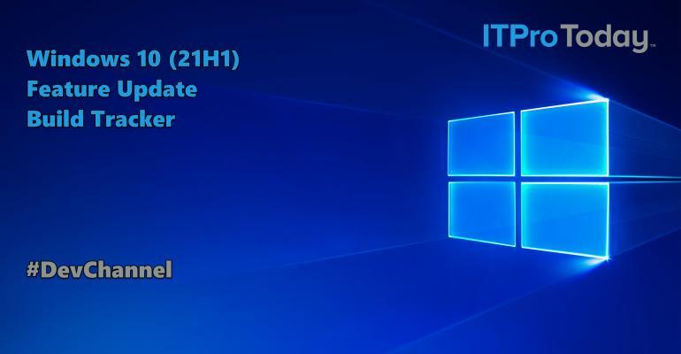 Dev Channel Build Tracker for Windows 10 (21H1)