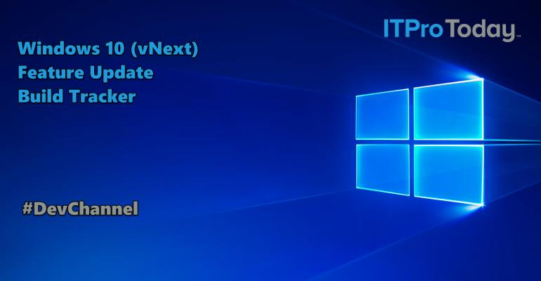 Windows 10 (vNext) Feature Update Build Tracker