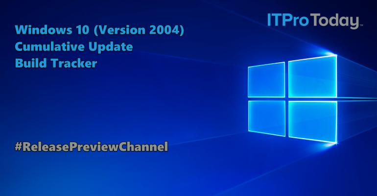 Release Preview Build Tracker for Windows 10 (Version 2004) Cumulative Updates