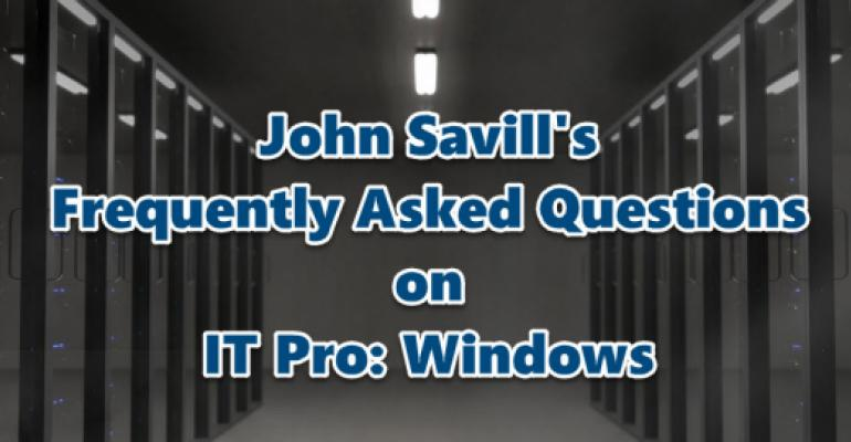 John Savills Frequently Asked Questions on IT Pro: Windows