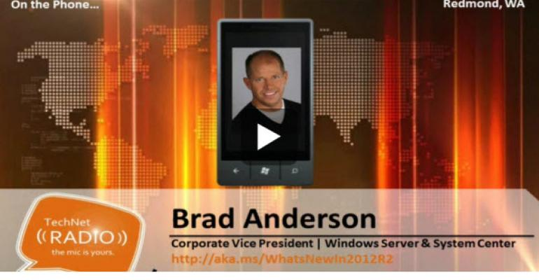 Hear Brad Anderson Extol Windows Server and System Center in this Part 1 Interview