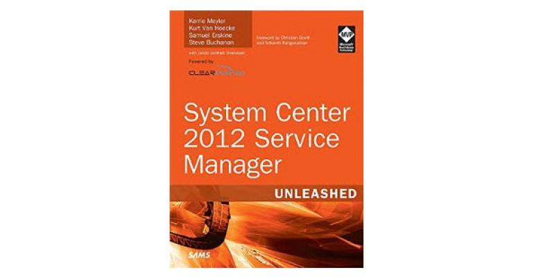 System Center 2012 Service Manager Unleashed Released Today