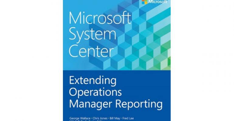 Free eBook for Extending System Center Operations Manager Reporting