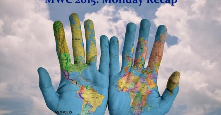 MWC 2015: Monday Recap for 02 March 2015