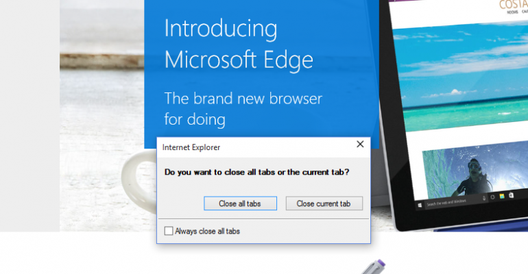 Microsoft Edge will eventually warn you when closing multiple browser tabs