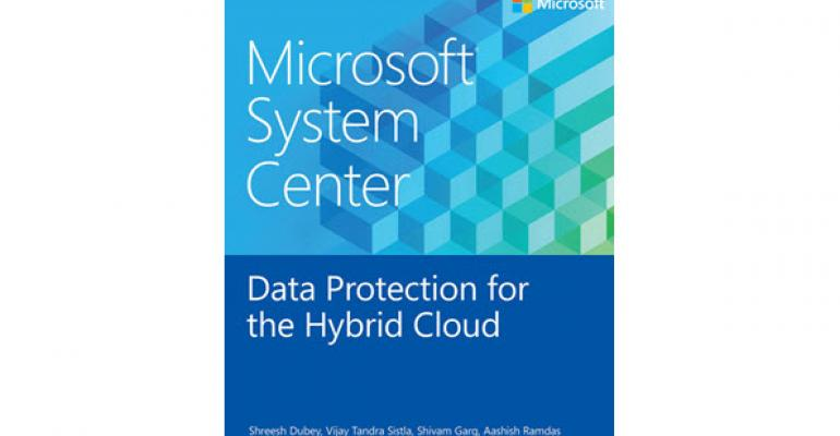 Free eBook: Microsoft System Center Data Protection for the Hybrid Cloud