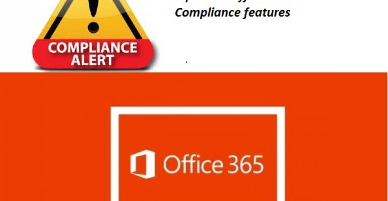 New report slams Office 365 compliance features unfairly
