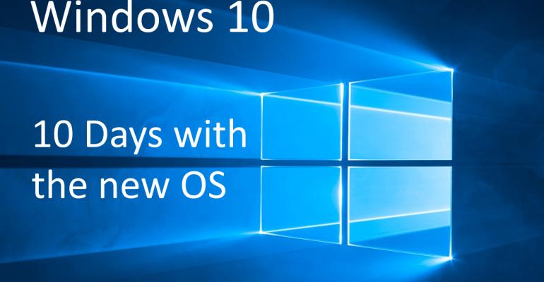 10 Days with Windows 10