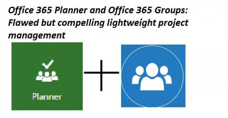 Office 365 Planner and Office 365 Groups combine to deliver lightweight task management