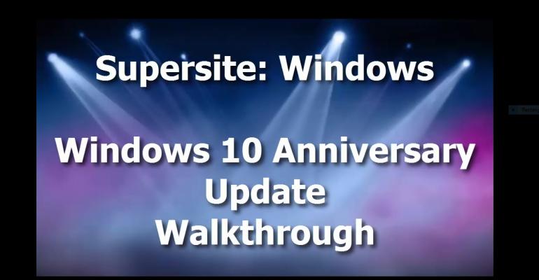 Video: Windows 10 Anniversary Update Walkthrough
