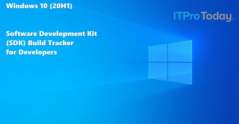 Windows 10 (20H1) Software Development Kit (SDK) Build Tracker