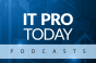 IT Pro Today Postcast