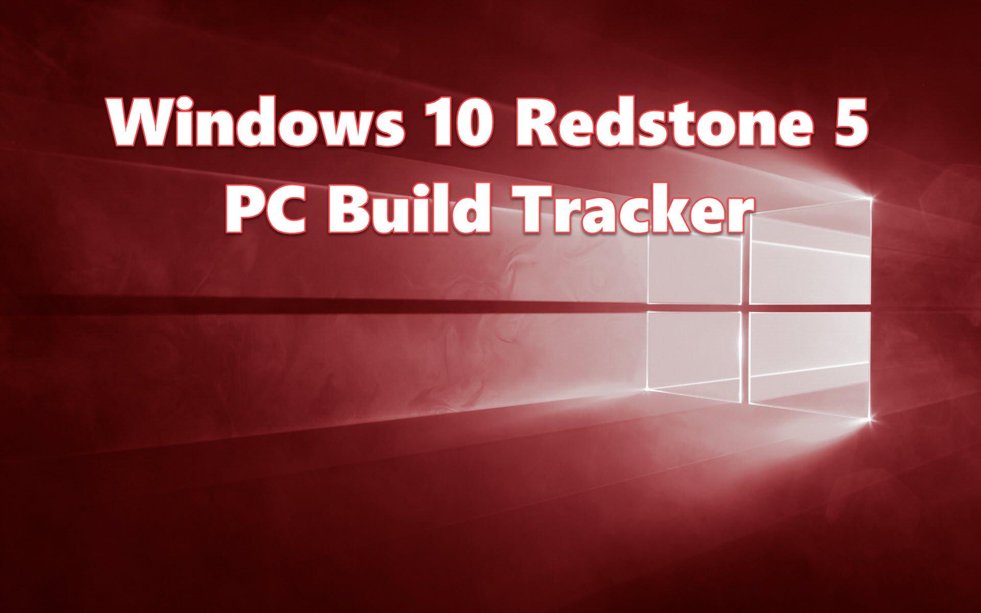 Windows 10 (Redstone 5) Build Tracker for PCs | IT Pro