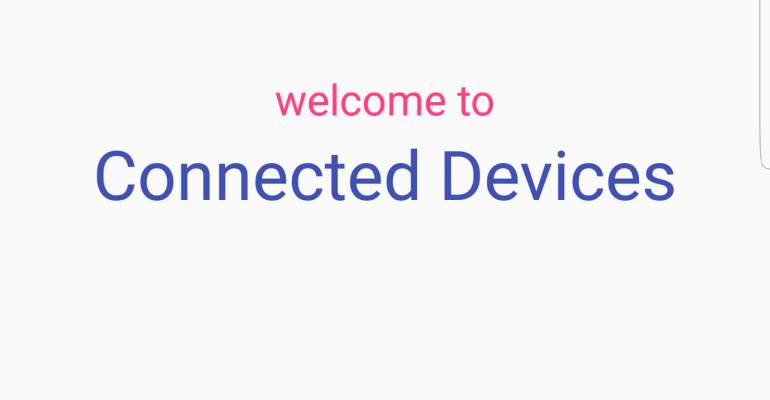 Connected Devices App on Android Implements Easy Sharing to Windows 10 Devices from Android Handsets