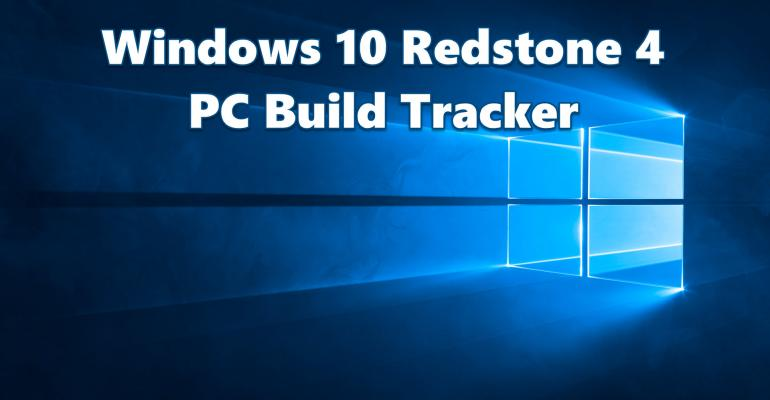 Windows 10 Redstone 4 PC Build Tracker
