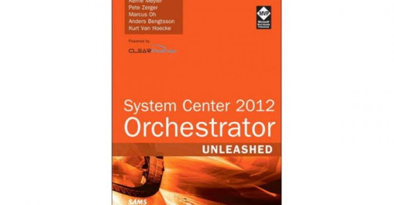 System Center 2012 Orchestrator Unleashed Book Gets a Release Date