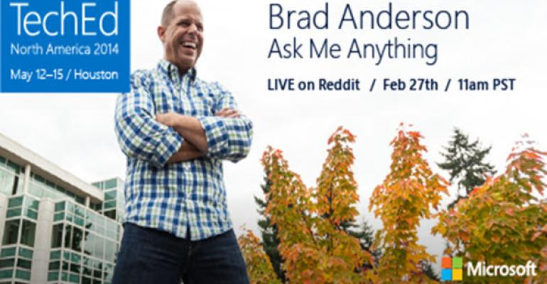 TechEd 2014 Keynoter Brad Anderson Live on Reddit on February 27 for AMA