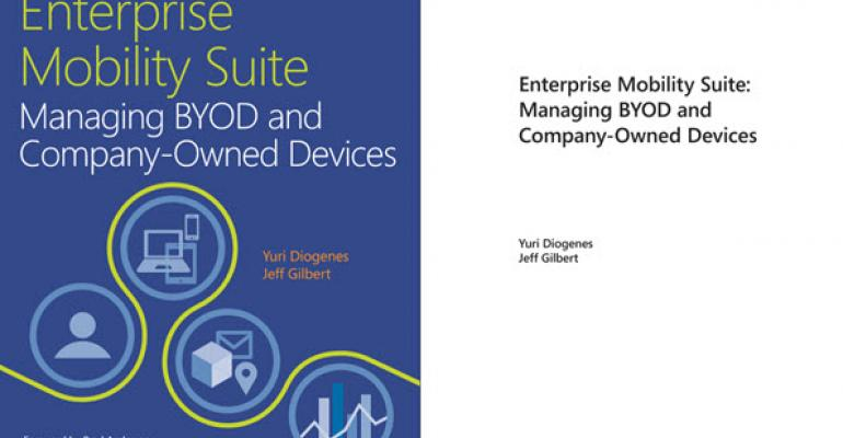 Free First Chapter of the Enterprise Mobility Suite: Managing BYOD and Company-Owned Devices eBook