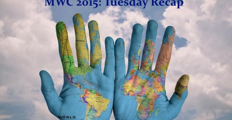 MWC 2015: Tuesday Recap for 03 March 2015