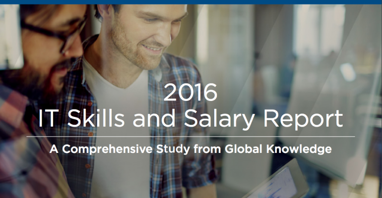 Learn What It Takes to Get Ahead with the 2016 IT Skills and Salary Report