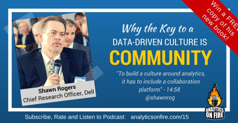 Why the Key to a Data-Driven Culture is Community with Shawn Rogers