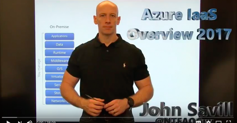Video: What You Need to Know About Azure IaaS with John Savill