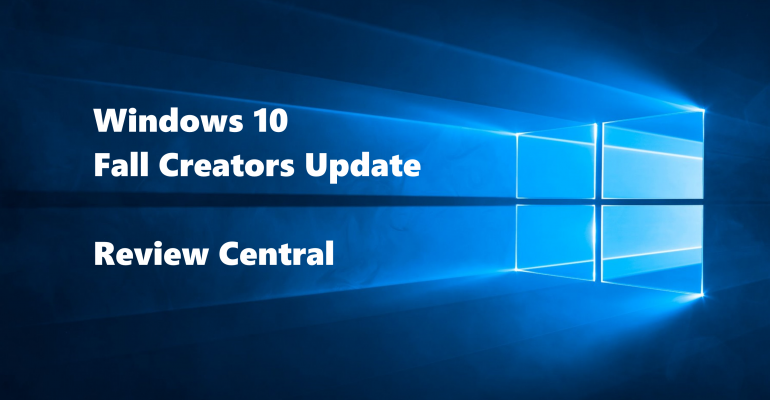 Windows 10 Fall Creators Update: Review Central